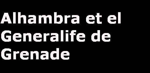 Musée de l'Alhambra et le Generalife à Grenade